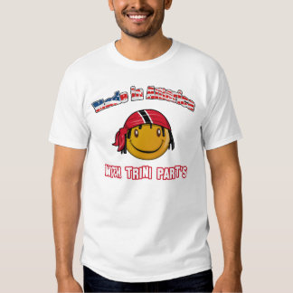 Made in America with Trini part's T Shirt