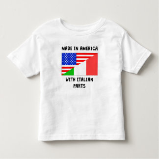 Made In American With Italian Parts Toddler T-shirt