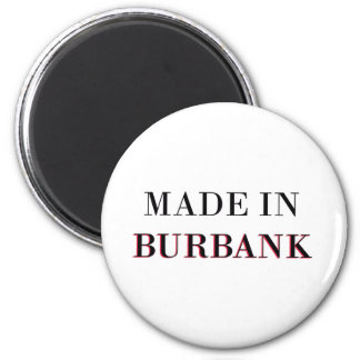 Made In Burbank 2 Inch Round Magnet