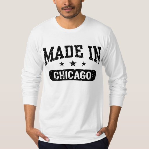 Made in chicago t shirt zazzle for Made in t shirts