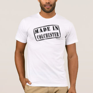 Made in Colchester T-Shirt