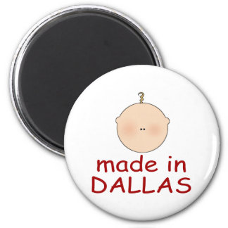 Made In Dallas Texas Gift 2 Inch Round Magnet