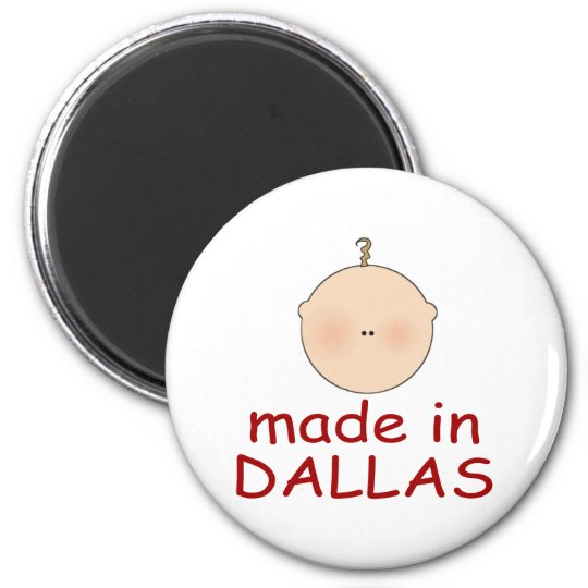 Made In Dallas Texas Gift Magnet