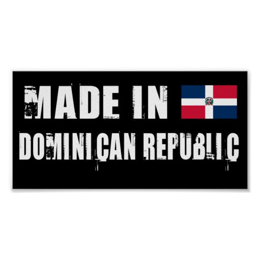 Made in Dominican Republic Posters