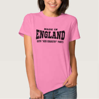 """Made In England With """"add country"""" Parts Custom Shirt"""