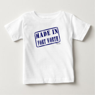 Made in Fort Worth T Shirt