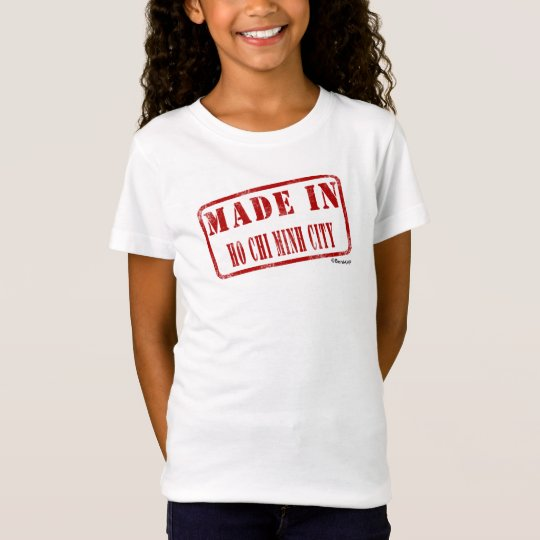 Made in Ho Chi Minh City T-Shirt