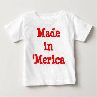 Made in 'Merica Baby Shirts