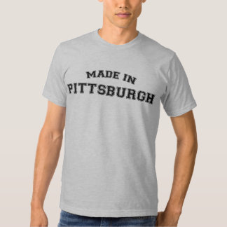 Made in Pittsburgh T-Shirt City Born