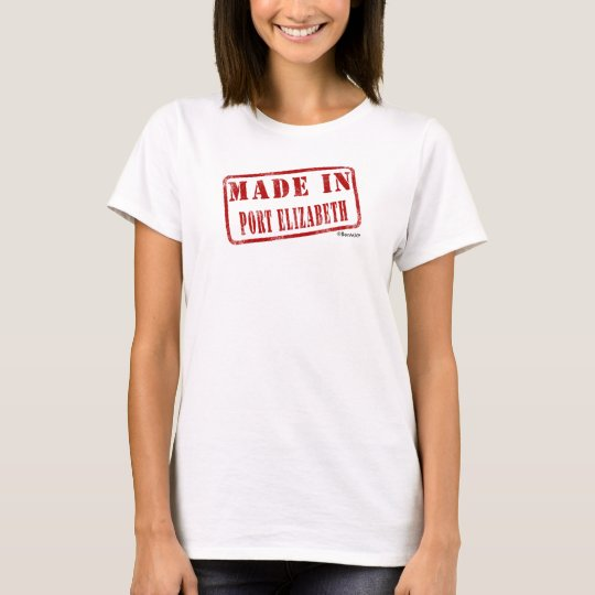 Made in Port Elizabeth T-Shirt