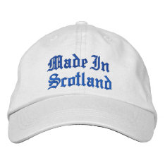 Made In Scotland Embroidered Baseball Cap at Zazzle