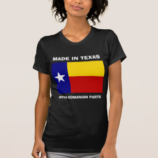 Made In Texas With Romanian Parts (Dark Apparel) T-Shirt