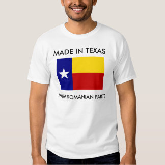 Made In Texas With Romanian Parts Shirt