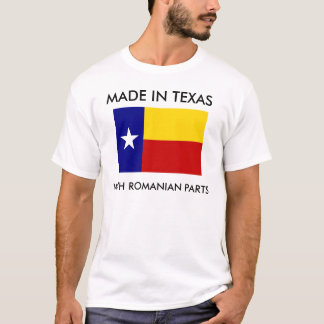 Made In Texas With Romanian Parts T-Shirt