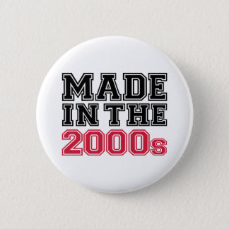 Made in the 2000's button
