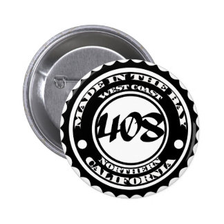 Made in the 408 pinback button