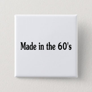 Made In The 60's Pinback Button