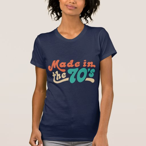 Made in the 70's tee shirt