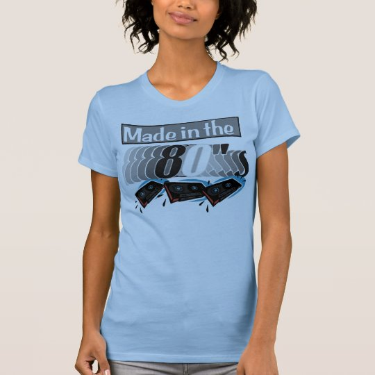 Made in the 80's - Customized - Customized T-Shirt