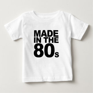 Made in the 80's T-Shirts.png Baby T-Shirt
