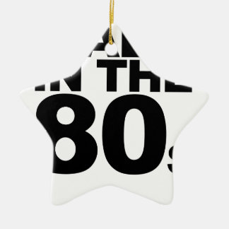 Made in the 80's T-Shirts.png Ceramic Ornament