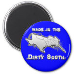 MADE IN THE DIRTY SOUTH FRIDGE MAGNETS