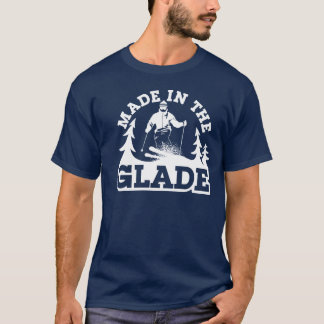 Made in the Glade T-Shirt