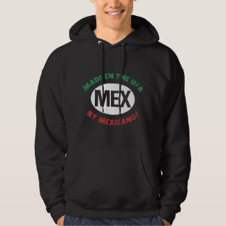 Made In The USA By Mexicano Hoodie
