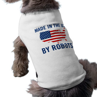 Made in the USA by Robots Dog T Shirt