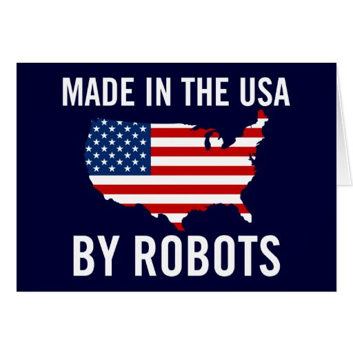 Made in the USA by Robots Greeting Card