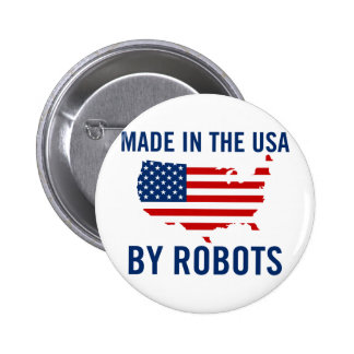 Made in the USA by Robots Pinback Button
