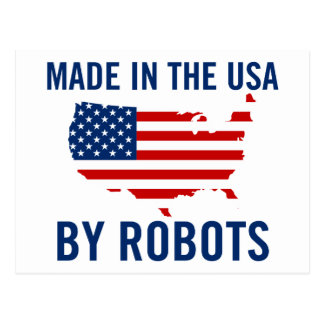 Made in the USA by Robots Postcard