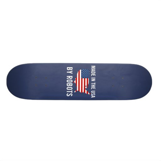 Made in the USA by Robots Skateboard Deck