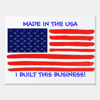 Made in the USA  I Built This Business Yard Sign