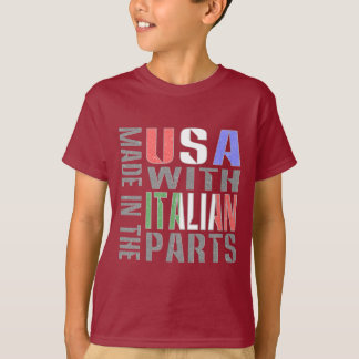 Made in the USA wit Italian Parts T-Shirt