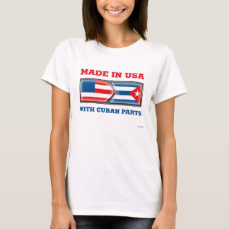 Made in the USA with Cuban Parts T-Shirt