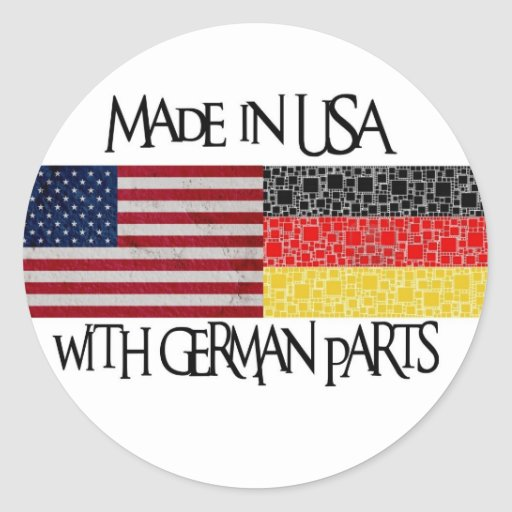 Made in USA with german parts Classic Round Sticker