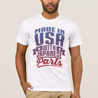 Made In USA With Japanese Parts T-Shirt
