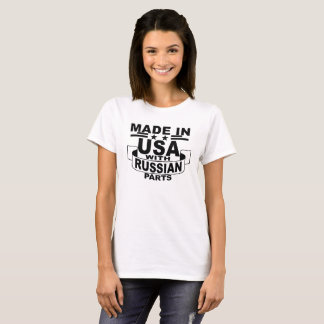 made in usa with RUSSIAN parts ..png T-Shirt