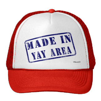 Made in Yay Area Trucker Hat