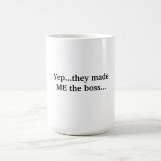 Made ME the boss Mug