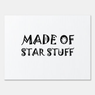 Made Of Star Stuff Sign