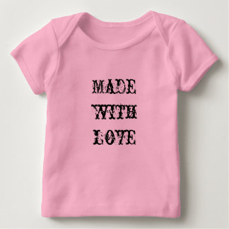 Made with love baby T-Shirt