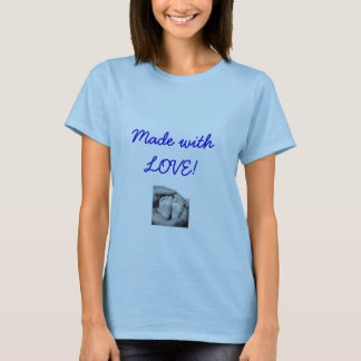 Made with LOVE! T-Shirt