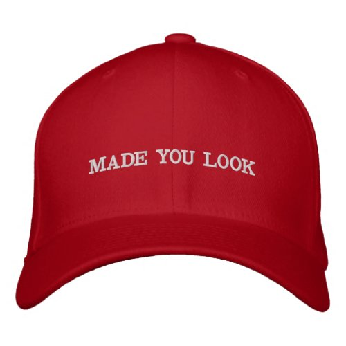 Made You Look MAGA Embroidered Baseball Cap