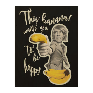Madeira this banana wants that you are happy wood wall art