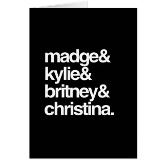 Madge Kylie Britney and Christina Greeting Card