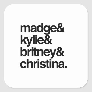 Madge Kylie Britney and Christina Square Sticker