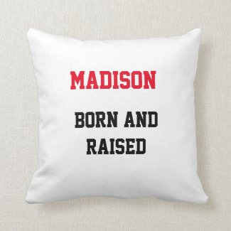 Madison Born and Raised Throw Pillow