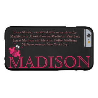 """""""MADISON"""" Name/Meaning IPHONE 6 CASE"""